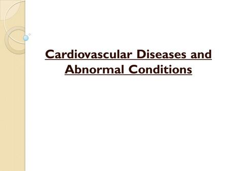 Cardiovascular Diseases and Abnormal Conditions. Anemia a. Inadequate number of erythrocytes, hemoglobin, or both b. Symptoms: pallor or paleness, fatigue,