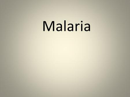Malaria. Background Definition of malaria Malaria is an infectious disease caused by protozoan organisms of the genus Plasmodium (falciparum, ovale, vivax,