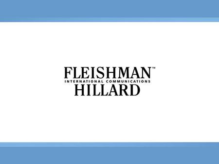 Our Vision Fleishman-Hillard is a leading global communications consultancy. Our success relies on the exceptional value we bring to our clients by: Hiring.