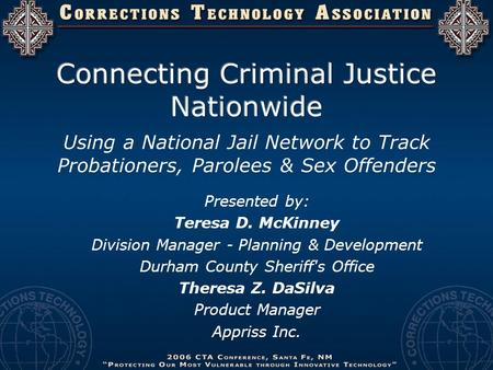 Using a National Jail Network to Track Probationers, Parolees & Sex Offenders Presented by: Teresa D. McKinney Division Manager - Planning & Development.