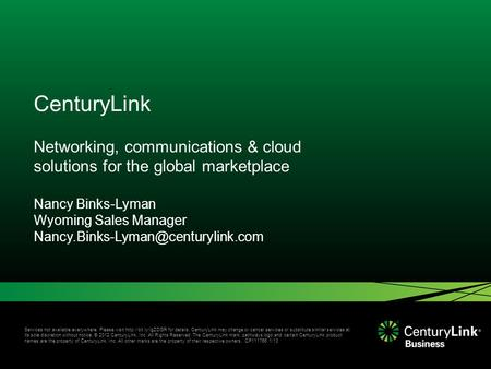 Services not available everywhere. Please visit  for details. CenturyLink may change or cancel services or substitute similar services.