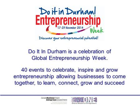 Do It In Durham is a celebration of Global Entrepreneurship Week. 40 events to celebrate, inspire and grow entrepreneurship allowing businesses to come.
