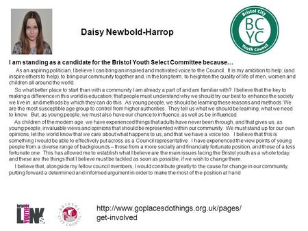 Daisy Newbold-Harrop I am standing as a candidate for the Bristol Youth Select Committee because… As an aspiring politician, I believe I can bring an inspired.