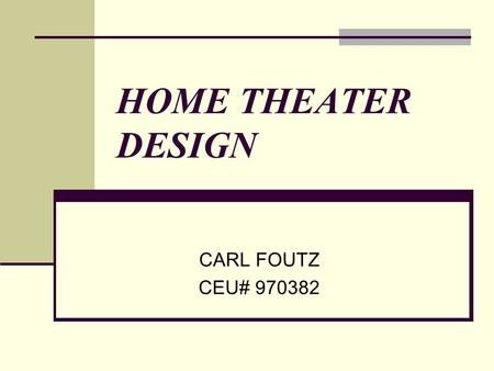 HOME THEATER DESIGN CARL FOUTZ CEU# 970382 SPEAKER PLACEMENT.