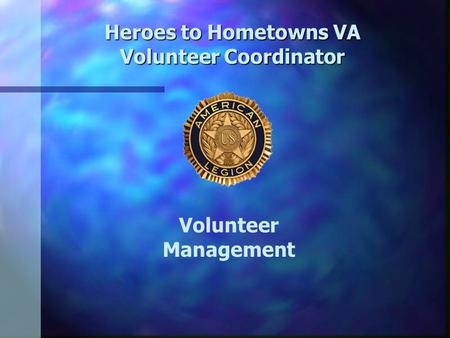 Heroes to Hometowns VA Volunteer Coordinator Volunteer Management.