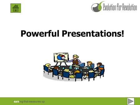 Learning that measures up Powerful Presentations!.