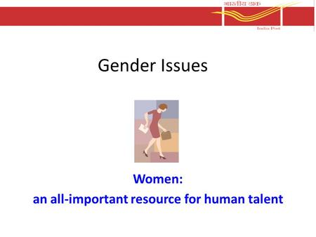 Gender Issues Women: an all-important resource for human talent.