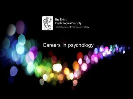 Careers in psychology. Areas of psychology Academia, Research & Teaching in Psychology Clinical Psychology Counselling Psychology Educational Psychology.
