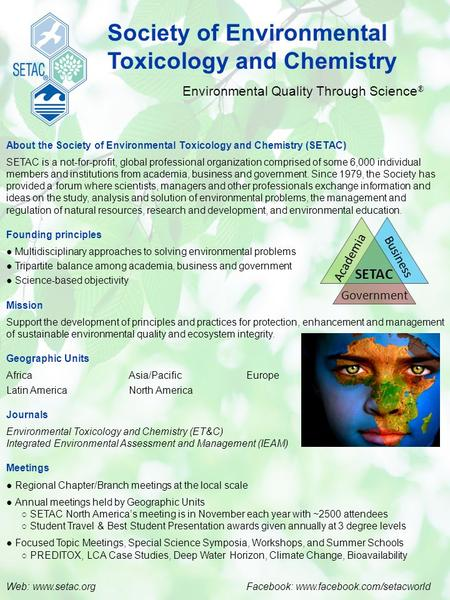 Society of <strong>Environmental</strong> Toxicology and <strong>Chemistry</strong> <strong>Environmental</strong> Quality Through Science ® About the Society of <strong>Environmental</strong> Toxicology and <strong>Chemistry</strong> (SETAC)