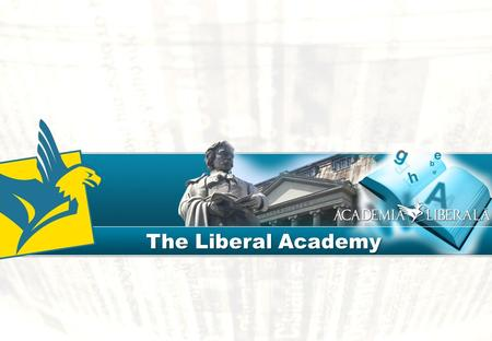 The Liberal Academy. I | About Every liberal member, especially a young one has a need for improving political skills, as well as a need for personal.