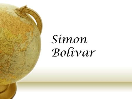 Simon Bolivar. Key Events The key events of Simon Bolivar's life: BirthMarriage Pledge in RomeDeclarationPresidentLiberationDeath July 1783May 1802Aug.