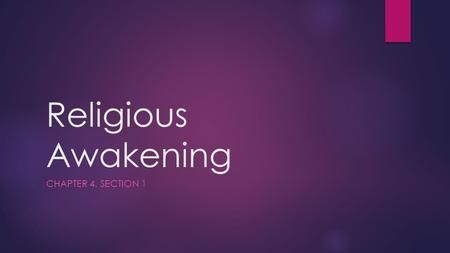 Religious Awakening Chapter 4, Section 1.