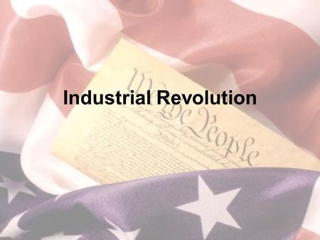 Industrial Revolution. What you need to know Eli Whitney – 2 major inventions How Industrial Revolution changed life NE shift to manufacturing How cotton.