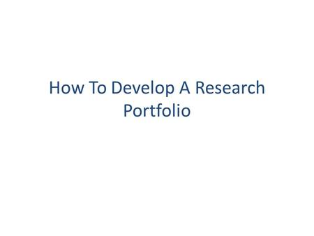 How To Develop A Research Portfolio. Why Should You Have A Research Portfolio? It's your Science Research resume Colleges love it! Increases organizational.