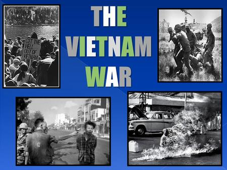 THE VIETNAM WAR.