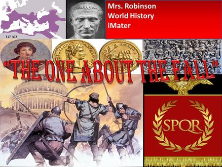 Mrs. Robinson World History iMater. After the 5 good emperors, a time of violence and conflict followed. The emperor became whoever had the military.