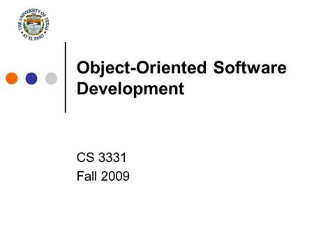 Object-Oriented Software Development CS 3331 Fall 2009.