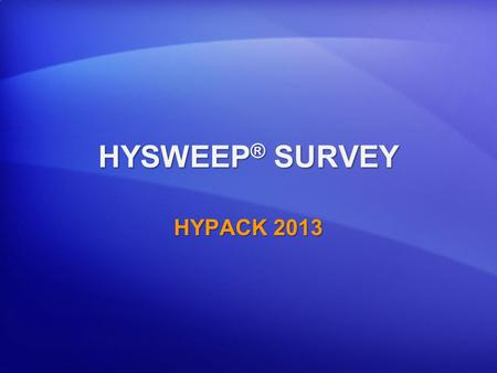 HYSWEEP® SURVEY HYPACK 2013.