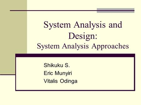 System Analysis and Design: System Analysis Approaches