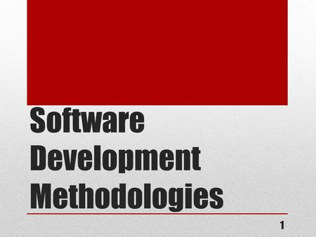 Software Development Methodologies 1. A methodology is: A collection of procedures, techniques, principles, and tools that help developers build a computer.