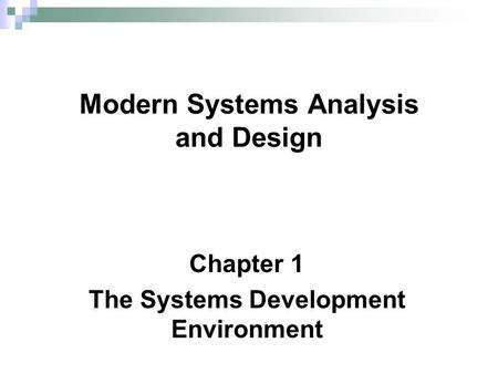 Chapter 1 The Systems Development Environment Modern Systems Analysis and Design.