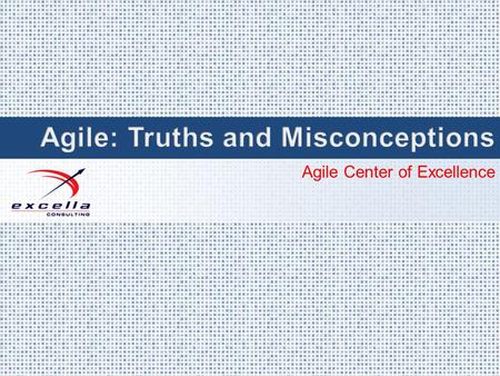 Agile Center of Excellence. Richard K Cheng Agile is just a high level concept.