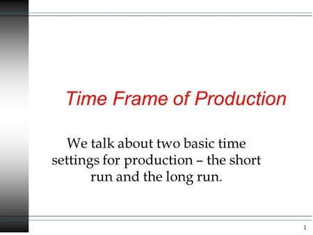 Time Frame of Production