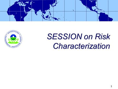 1 SESSION on Risk Characterization. Session 5-2 Risk Characterization David Miller Chemist (USPHS) Health Effects Division Office of Pesticide Programs.