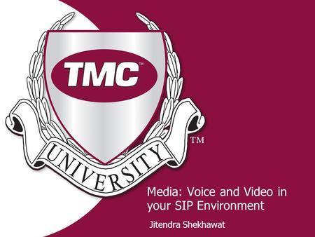 Media: Voice and Video in your SIP Environment Jitendra Shekhawat.
