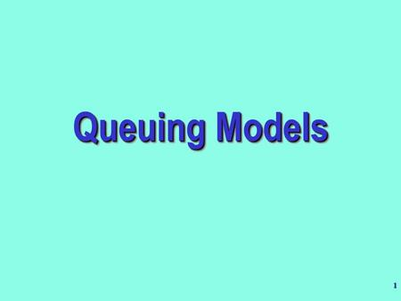 Queuing Models.