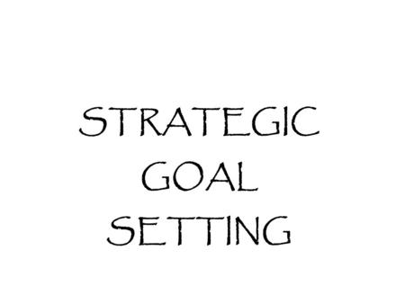 STRATEGIC GOAL SETTING. Features of IEP Goals Observable and measurableConnected to assessment dataRelated specifically to needs identified in present.