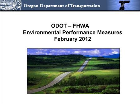 ODOT – FHWA Environmental Performance Measures February 2012.