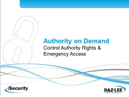 Authority on Demand Control Authority Rights & Emergency Access.