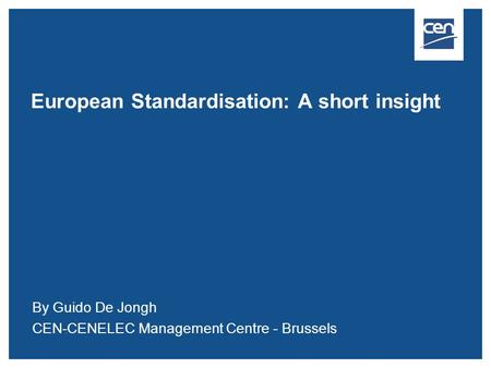 European Standardisation: A short insight