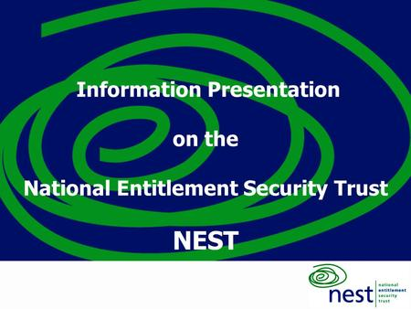 1 Information Presentation on the National Entitlement Security Trust NEST.