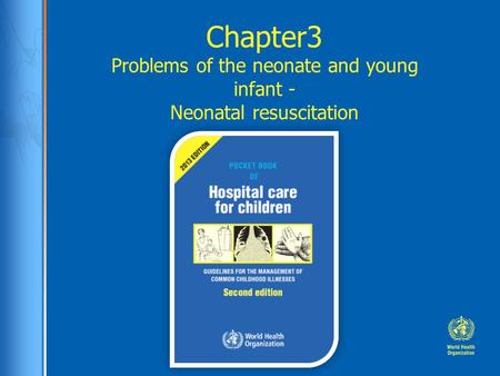 Chapter3 Problems of the neonate and young infant - Neonatal resuscitation.