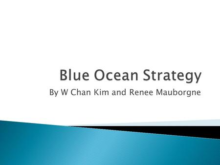 By W Chan Kim and Renee Mauborgne.  Competing in overcrowded industries is no way to sustain high performance.  The real opportunity is to create blue.
