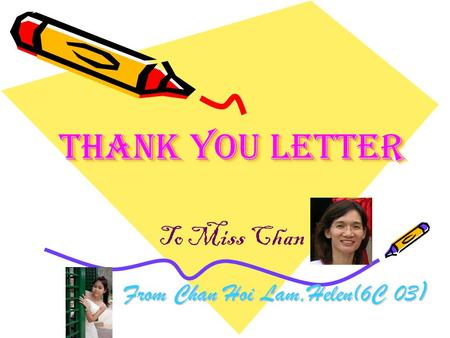 Thank you letter From Chan Hoi Lam,Helen(6C 03 ) To Miss Chan.