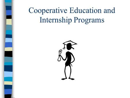 Cooperative Education and Internship Programs. Center For Career Management Center For Career Management provides specific information on careers, effective.