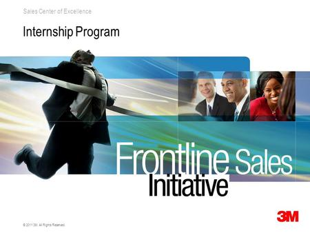 Sales Center of Excellence © 2011 3M. All Rights Reserved. Internship Program.