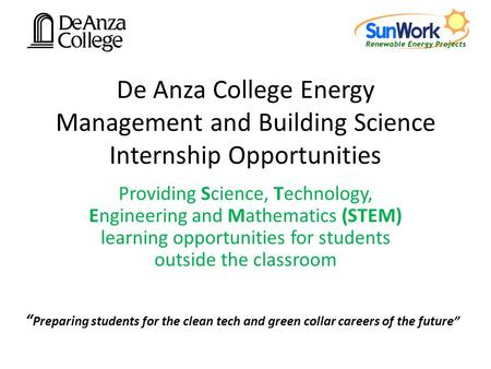 De Anza College Energy Management and Building Science Internship Opportunities Providing Science, Technology, Engineering and Mathematics (STEM) learning.