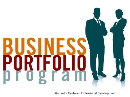 Business Profession Program Creating Learning Portfolios for Success Student – Centered Professional Development.