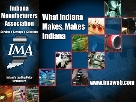Indiana Manufacturing Number one in direct employment Number one in gross state product Number one in wages Number one in benefits Accounted.