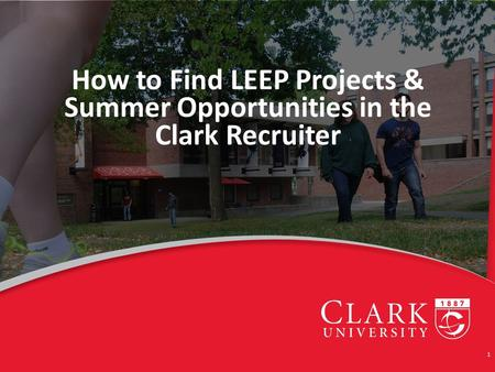 How to Find LEEP Projects & Summer Opportunities in the Clark Recruiter 1.