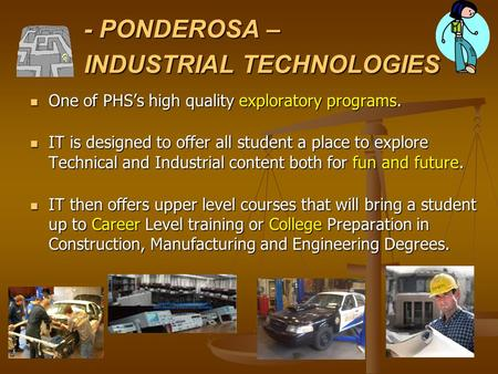 - PONDEROSA – INDUSTRIAL TECHNOLOGIES One of PHS's high quality exploratory programs. One of PHS's high quality exploratory programs. IT is designed to.