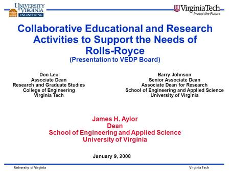 University of VirginiaVirginia Tech Collaborative Educational and Research Activities to Support the Needs of Rolls-Royce (Presentation to VEDP Board)