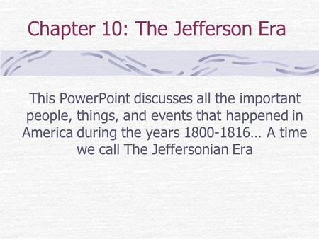 Chapter 10: The Jefferson Era
