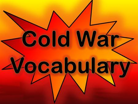 Cold War Vocabulary.