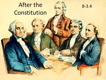 After the Constitution 8-3.4. #1 Who was elected the first president of the United States?