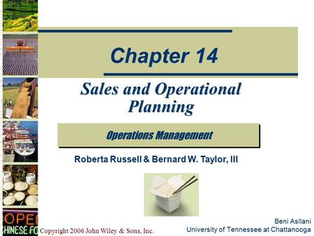 Copyright 2006 John Wiley & Sons, Inc. Beni Asllani University of Tennessee at Chattanooga Sales and Operational Planning Operations Management Chapter.